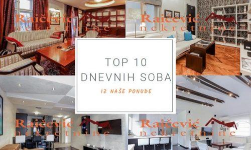 Izdvajamo iz naše ponude – TOP 10 DNEVNIH SOBA